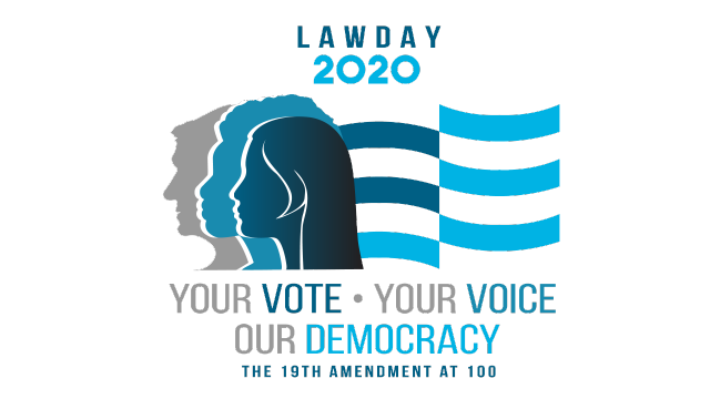 Law Day 2020 logo celebrating the 100th anniversary of the 19th Amendmentating the