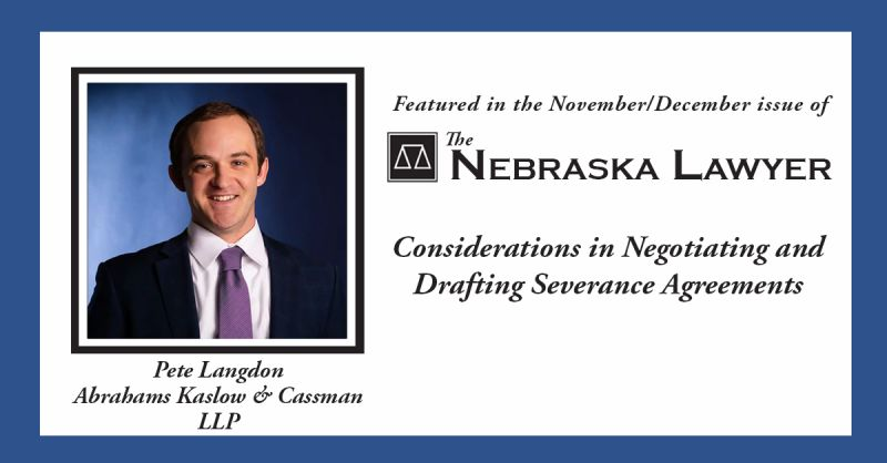 Peter Langdon was published in the Nebraska Lawyer Magazine for his article on Drafting Severance Agreements